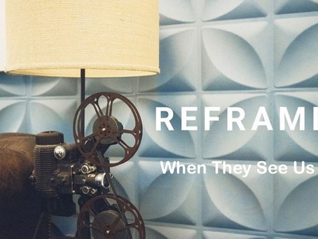 EVENT: Reframe: When They See Us