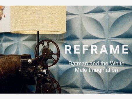 Join Us for Reframe: Batman and the White Male Imagination on Nov. 27!