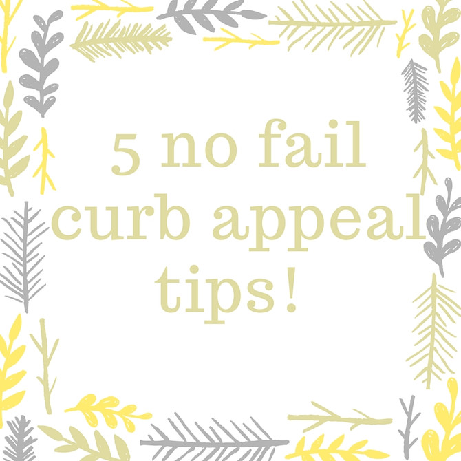 5 curb appeal no fail tips!