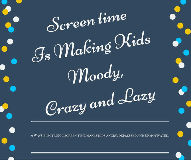 Screentime Is Making Kids Moody, Crazy and Lazy