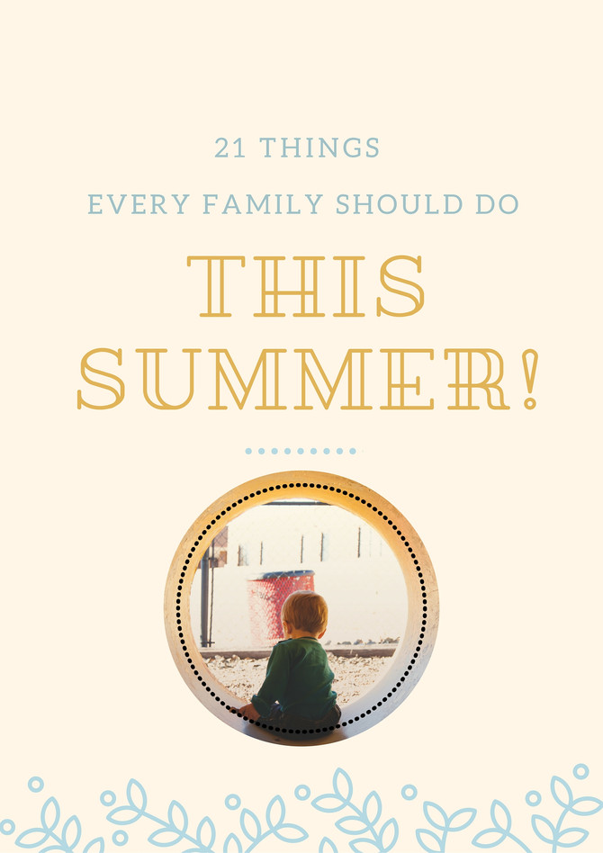 21 Summer fun ideas every family should do!