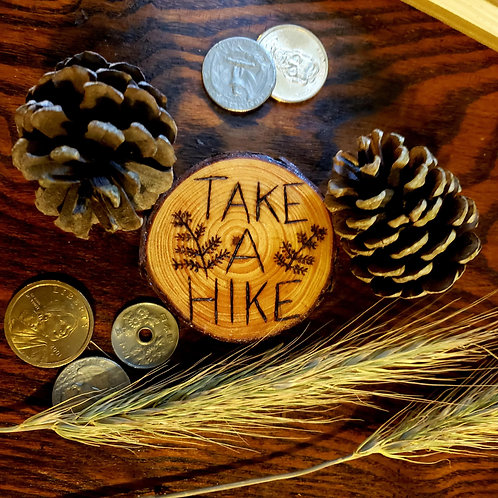 Take A Hike Pine Wood Magnet