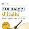 Il libro dei formaggi d'Italia