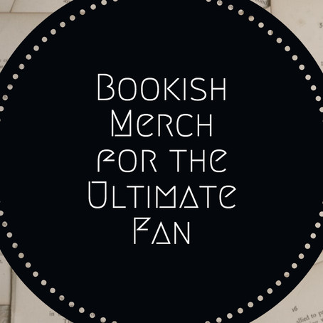 Bookish Merch for the Ultimate Fan
