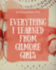 everything i learned from gilmore girls