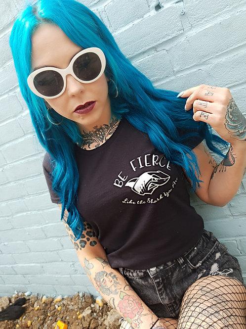 Be Fierce Shark womens tee