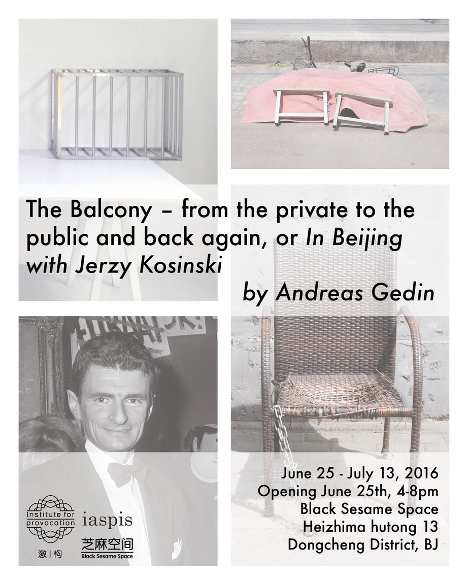 The Balcony – from the private to the public and back again, or In Beijing with Jerzy Kosinski