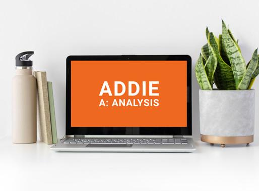 The Basics: ADDIE - Analysis