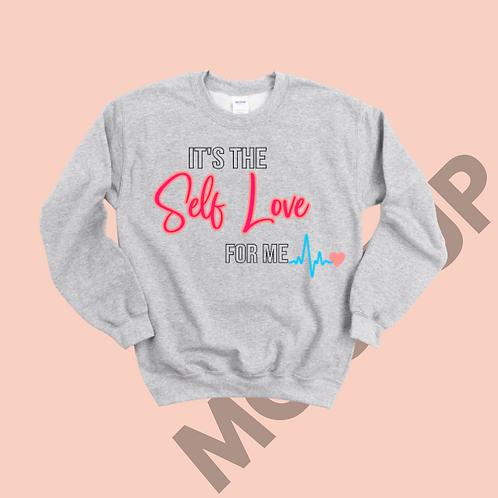"""It's The Self-Love for Me"" Sweatshirt"