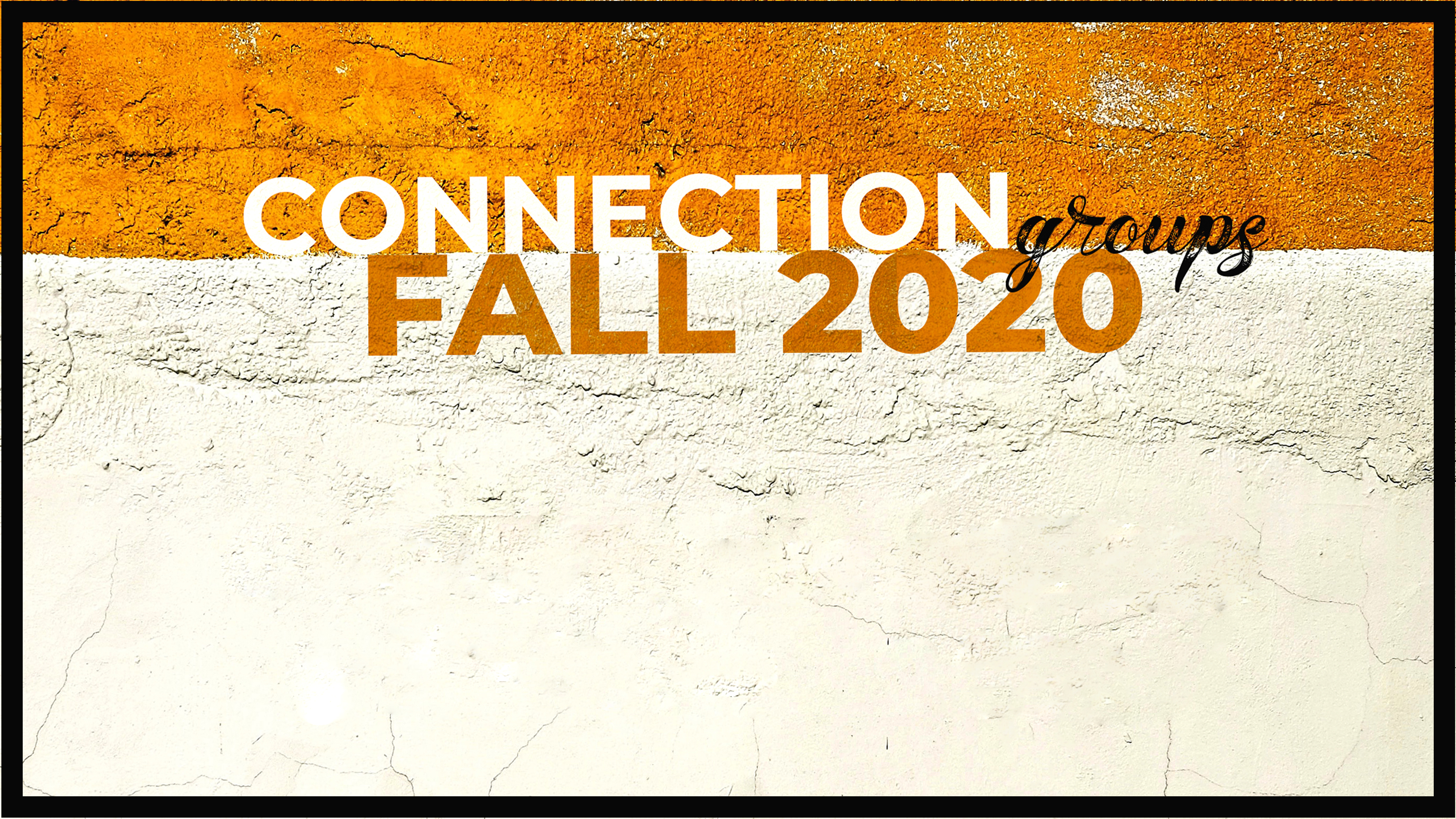 Connection Groups Fall 2020  blk frame