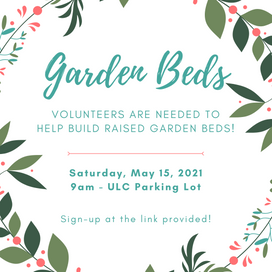 Volunteers needed to help build raised garden beds. Sign-up to help at the link below.
