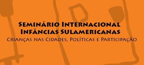 Sem. Int. Infâncias Sulamericanas .