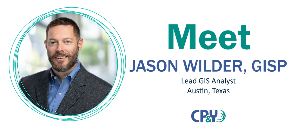 Meet Jason Wilder, GISP, Lead GIS Analyst, Austin, Texas, CP&Y