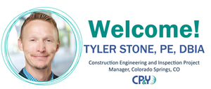Welcome Tyler Stone, PE, DBIA, Construction Engineering and Inspection Project Manager, Colorado Springs, CO with photo of Tyler