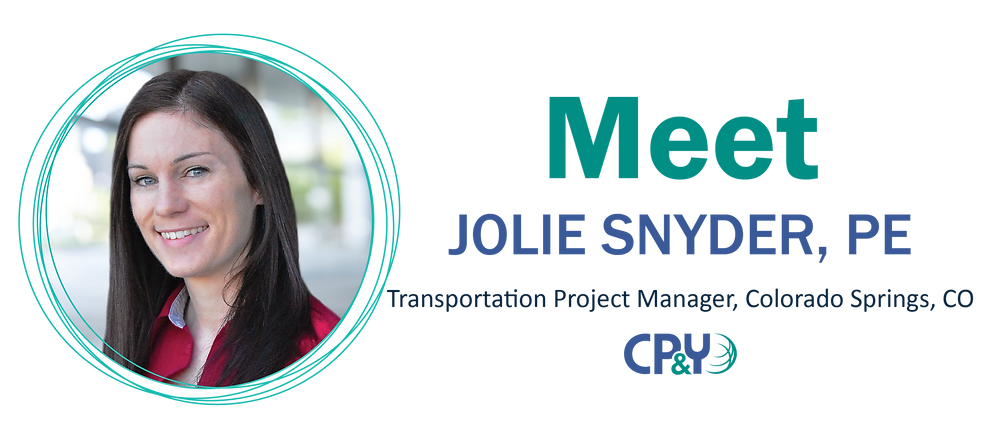 Welcome Jolie Snyder, PE, Transportation Project Manager, Colorado Springs, CO with photo of Jolie