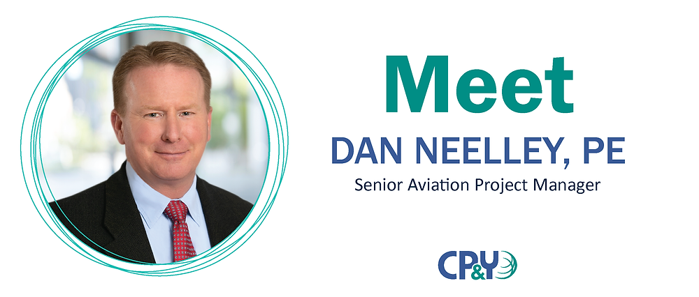 Meet Dan Neelley, PE Senior Aviation Project Manager, Dallas, Texas