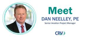 Meet Dan Neelley, PE Senior Aviation Project Manager, Dallas, Texas