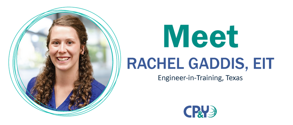 "Rachel Gaddis smiles next to the words ""Meet Rachel Gaddis, EIT Project Engineer, Texas CP&Y."""