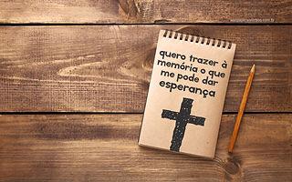 wallpaper-cristao-quero-trazer-a-memoria-o-que-me-pode-dar-esperanca_1920x1200.jpg