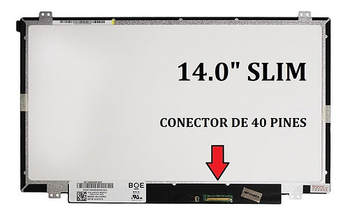 "PANTALLA LCD SLIM 14.0"" 40 PINES RESOLUTION HD (1366x768) C/DERECHO"