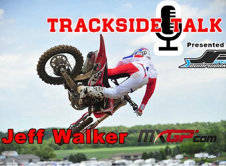 Trackside Talk  - Jeff Walker at the MXGP