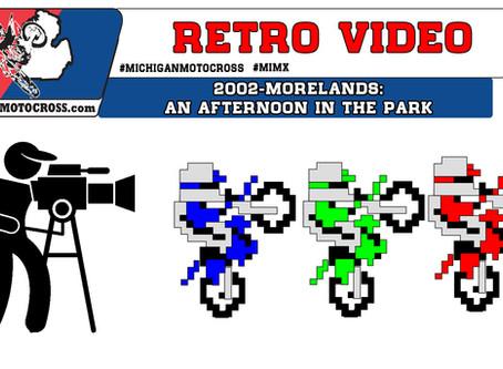 RETRO VIDEO!  - 2002 Morelands MX