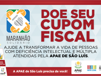Doe seu Cupom Fiscal e ajude a APAE de São Luís