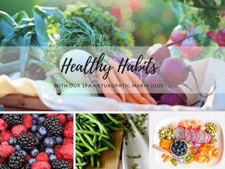 Healthy Habits - with our Spa Naturopath, Maria Jude