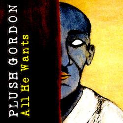 Plush Gordon: All He Wants