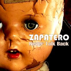 Zapatero: Never Talk Back