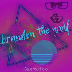 Brandon The Wolf: Save Your Hero
