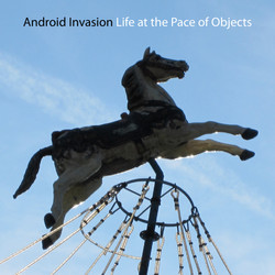 Android Invasion: Life at the Pace of Objects
