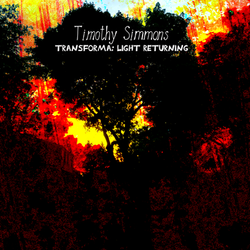 Timothy Simmons: Transforma - Light Returning