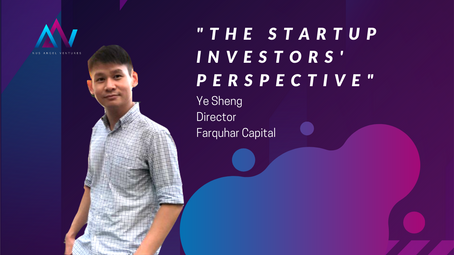 The Startup Investors' Perspective [Ye Sheng-Director of Farquhar Capital]