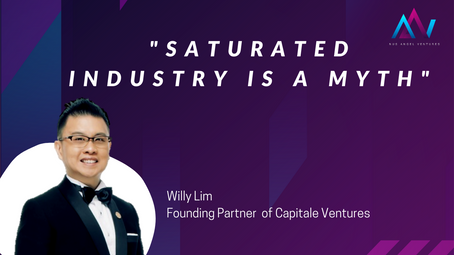 'Saturated Industry is a Myth' [Willy-Founding Partner of Capitale Ventures]