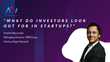 What do investors look out for in start-ups? [Prantik Mazumdar-Managing Director of CRM Group]