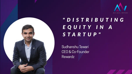 The Difficult Topic: Equity in a Start-up [Sudhanshu-CEO of Rewardz]