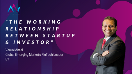 The Working Relationship between Startup & Investor [Varun-Founder of The FinTech Nation]