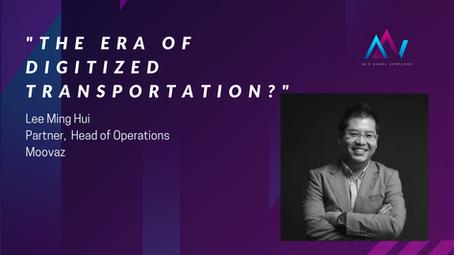 The Era of Digitalized Transportation [Ming Hui-Partner, Head of Operations at Moovaz]