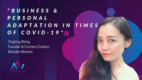 Business & Personal Adaptation in times of COVID-19 [TingTing-Chairwoman of IMAPAC]