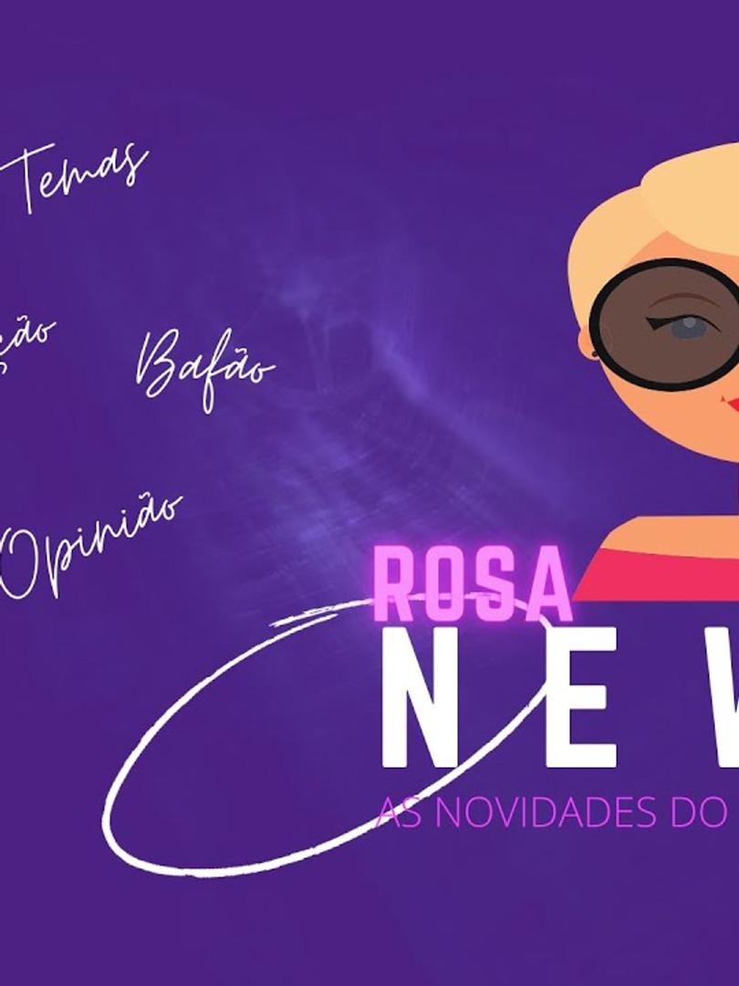 """Rosa News """"Apenas por Hoje"""""""