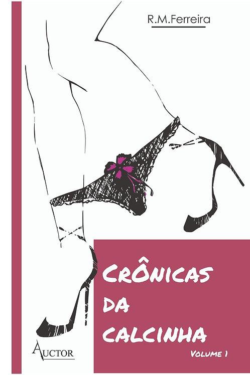 Crônicas da Calcinha - Volume 1