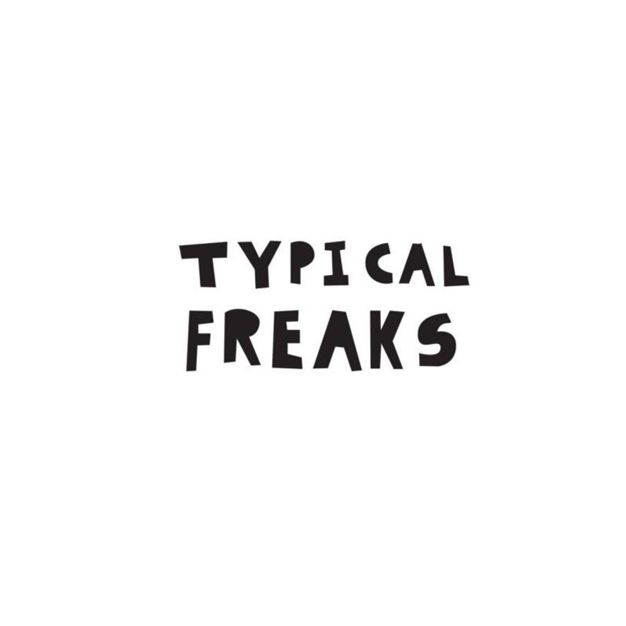 TYIPICAL FREAKS