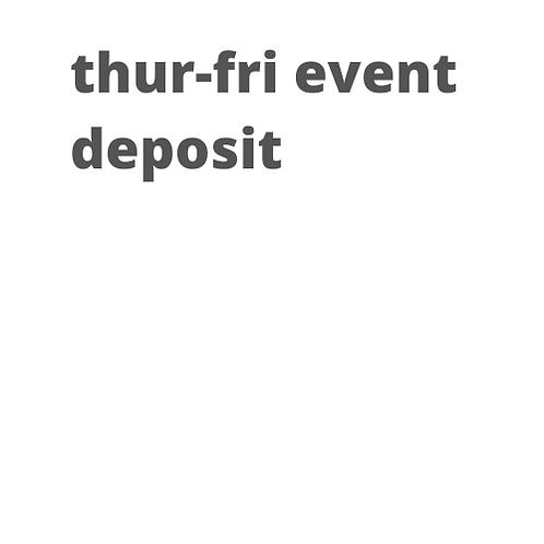 Private Event Rental Deposit (Thurs-Fri)