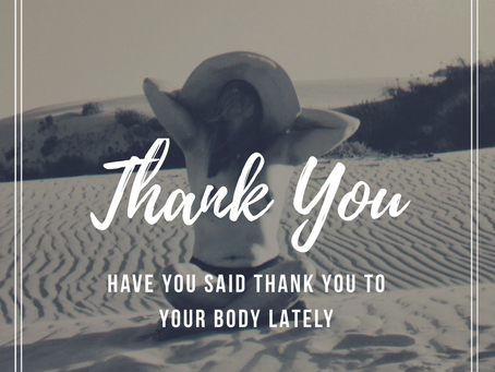 """Have You Said """"Thank You"""" to Your Body Lately?"""