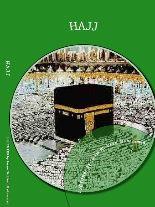 Hajj | Lectures by Imam W Deen Mohammed