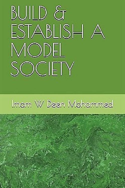 Build and Establish a Model Society