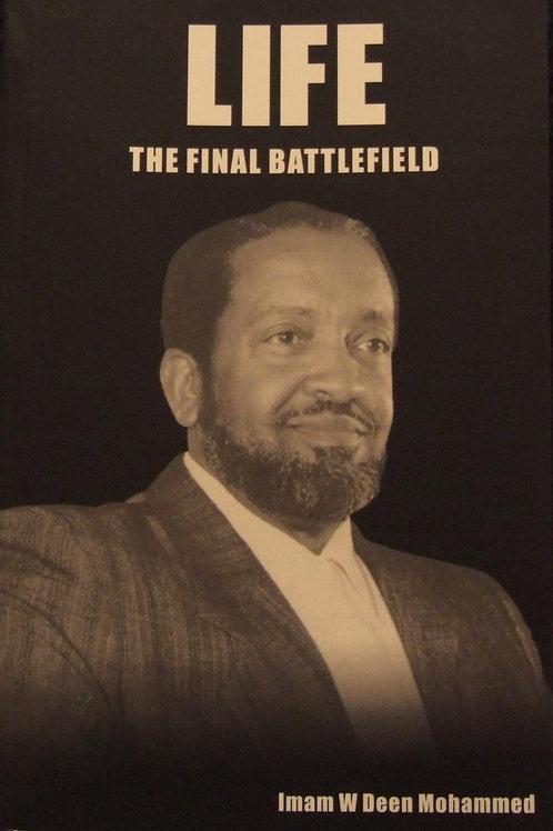 Life the Final Battlefield