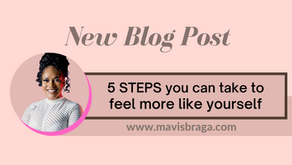 5 STEPS you can take to feel more like yourself