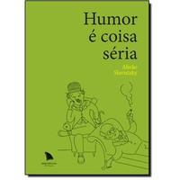 """""""O humor permite olhar o reino do humano como faria um estrangeiro que busca o outo lado de tudo: o"""